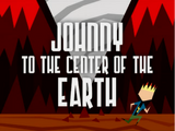 Johnny to the Center of the Earth