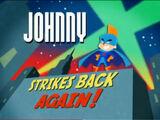 Johnny X Strikes Back Again