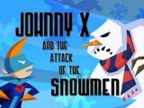 Johnny X and the Attack of the Snowmen