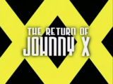 The Return of Johnny X