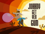 Johnny Get Yer Gum