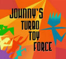 Johnny's Turbo Toy Force