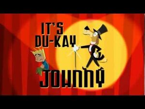 It's Du-Kay Johnny