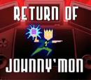 Return of Johnny'mon
