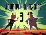 Johnny vs. Bling-Bling 3