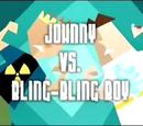 Johnny vs. Bling-Bling Boy