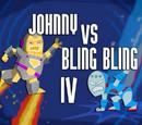 Johnny vs. Bling Bling IV