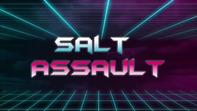 Salt Assault
