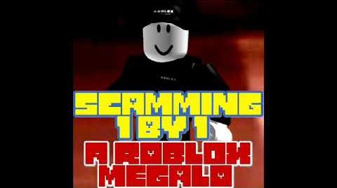 SCAMMING 1 BY 1 (A Roblox Megalo) -Extended-