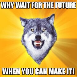 Courage Wolf Wait For The Future