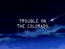 Trouble on the Colorado title card