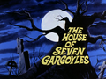 The House of Seven Gargoyles title card.png
