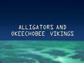 Alligators and Okeechobee Vikings title card.png