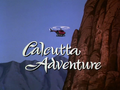 Calcutta Adventure title card.png