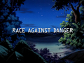 Race Against Danger title card.png