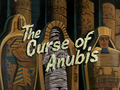 The Curse of Anubis title card.png
