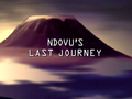 Ndovu's Last Journey title card.png