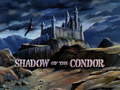 Shadow of the Condor title card.png