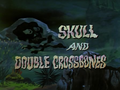Skull and Double Crossbones title card.png