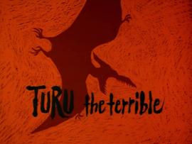 Turu the Terrible title card