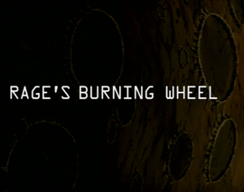 Rage's Burning Wheel title card