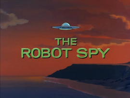 The Robot Spy title card