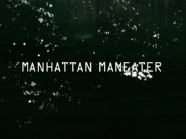 Manhattan Maneater title card