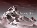 Expedition to Khumbu title card.png