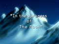 In the Darkness of the Moon title card.png