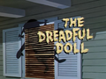 The Dreadful Doll title card.png