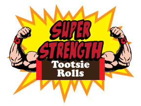Super strength tootsie rolls