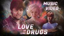LoveIsLikeDrugs Music Video
