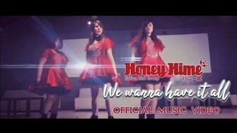 Honey☆Hime 「 We Wanna Have it All」 (MV)