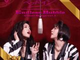Endless Bubble ~Cover Songs vol.1~