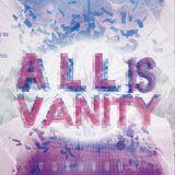 ALL IS VANITY (PassCode)