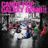 CANDY POP GALAXY BOMB!! / Kizuna PUNKY ROCK!!