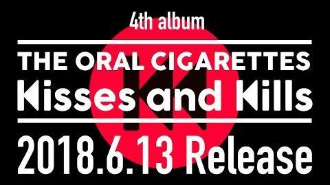 THE ORAL CIGARETTES「Kisses and Kills」Trailer -4th AL「Kisses and Kills」6 13 Release-