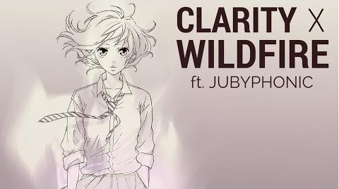 Wildfire X Clarity (MASHUP)【JubyPhonic】