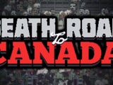Death Road to Canada