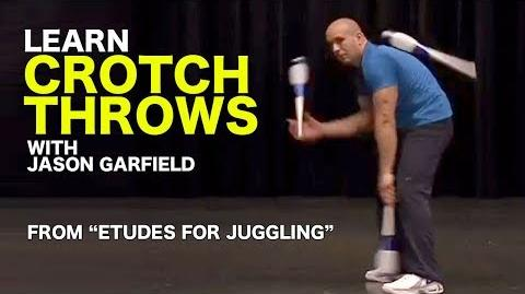 Learn Crotch Throws!