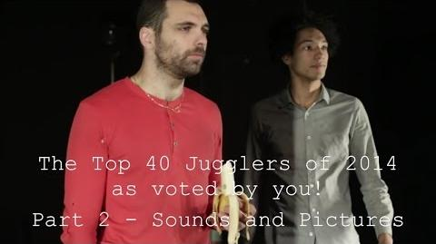 Top 40 Jugglers of 2014 - Part 2 - Sounds and Pictures