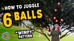 "Learn to JUGGLE 6 BALLS - ""wimpy"" Juggling Tutorial"