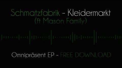 Schmatzfabrik - Kleidermarkt (ft Mason Family)