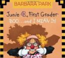 Junie B., First Grader:BOO! And I Mean It!