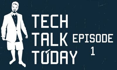Tech Talk Today-ep1-thumb