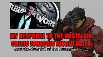 My Response to the Nostalgia Critic Jurassic World Video (and the downfall of the Nostalgia Critic)