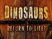 Discovery Dino return life