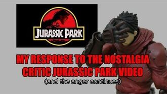 My Response to the Nostalgia Critic Jurassic Park Video (and the anger continues)