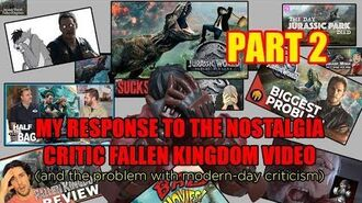 06-My Response to the Nostalgia Critic Fallen Kingdom Video - Part 2