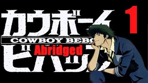 Cowboy Bebop Abridged- Episode 1 -TIBA Official Entry